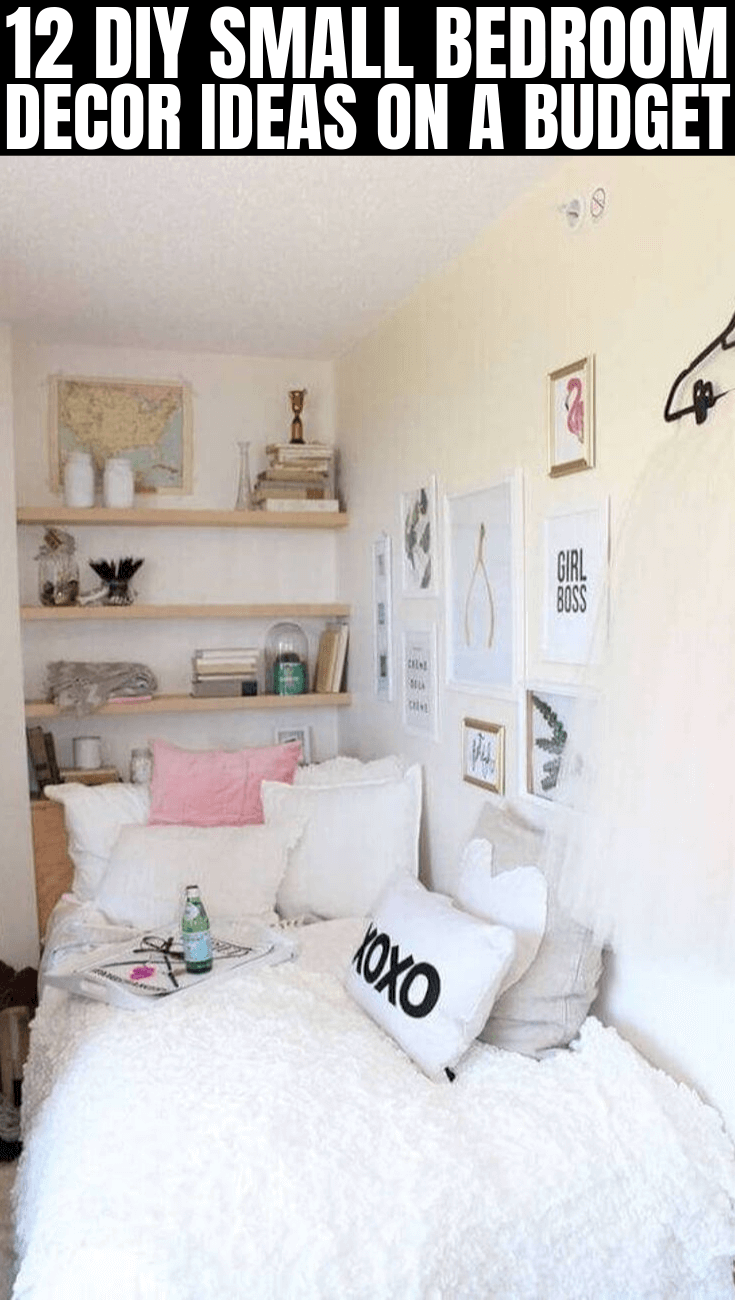 12 DIY SMALL BEDROOM DECOR IDEAS ON A BUDGET