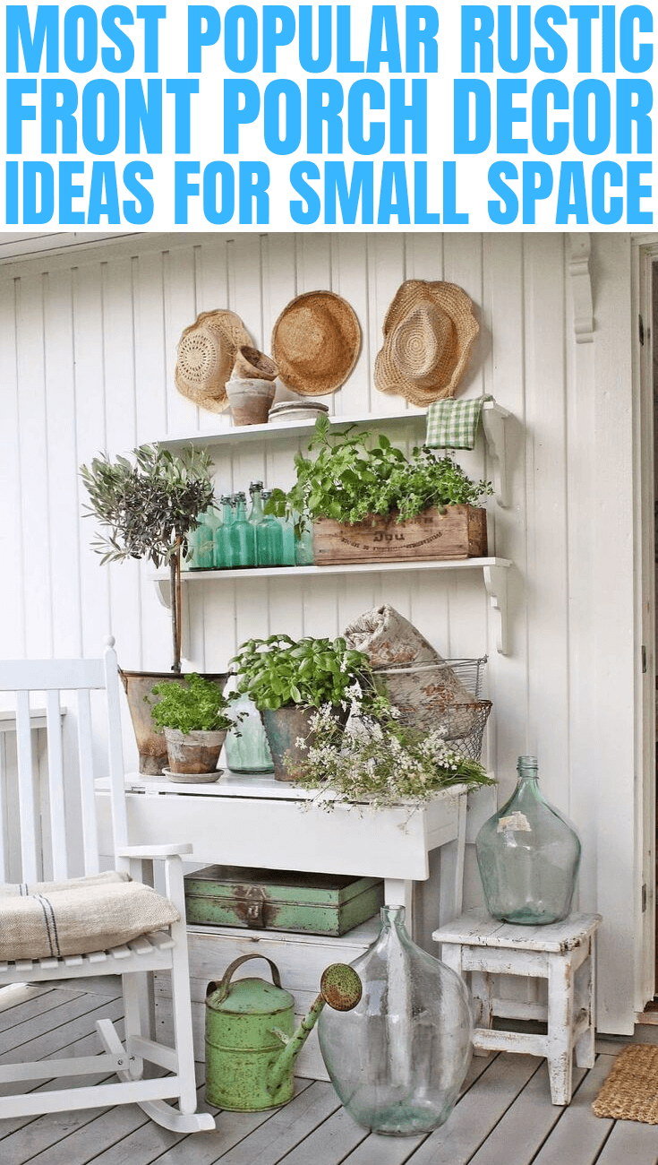 MOST POPULAR RUSTIC FRONT PORCH DECOR IDEAS FOR SMALL SPACE