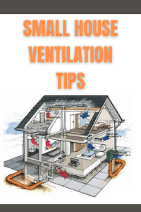 SMALL HOUSE VENTILATION TIPS